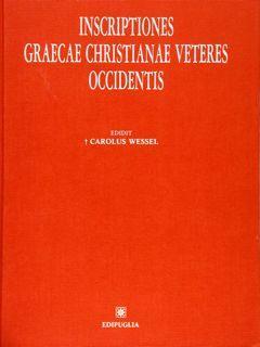 INSCRIPTIONES GRAECAE CHRISTIANAE VETERES OCCIDENTIS.: WESSEL C.