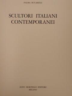 SCULTORI ITALIANI CONTEMPORANEI.: BUCARELLI P.