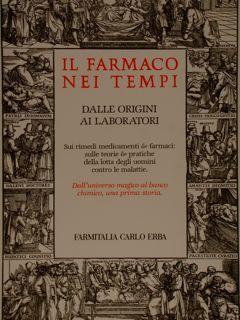 IL FARMACO NEI TEMPI. Dalle origini ai: MAMIANI M. (e