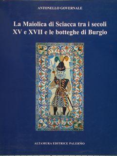 LA MAIOLICA DI SCIACCA TRA I SECOLI: GOVERNALE A.