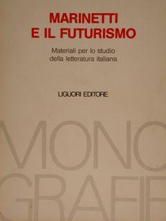 MARINETTI E IL FUTURISMO. Materiali per lo: SACCONE A.