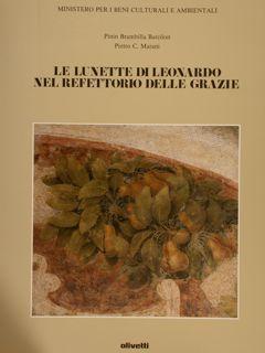 LE LUNETTE DI LEONARDO NEL REFETTORIO DELLE: BRAMBILLA BARCILON P.,