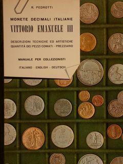 MONETE DECIMALI ITALIANE VITTORIO EMANUELE III. Descrizioni: PEDROTTI R.