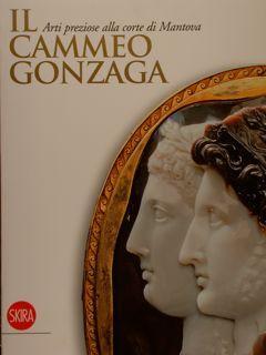 IL CAMMEO GONZAGA. Arti preziose alla corte: CASAZZA O.