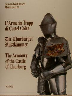 L'ARMERIA TRAPP DI CASTEL COIRA. - DIE CHURBURGER RUESTKAMMER. - THE ARMOURY OF THE CASTLE OF CHU...