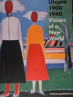 Utopia 1900-1940. Visions of a New World.