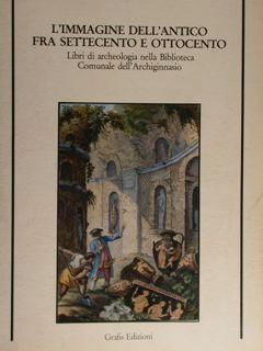 L'Immagine dell'antico fra settecento e ottocento. Libri