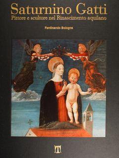 Saturnino Gatti. Pittore e scultore nel Rinascimento: Bologna Ferdinando.