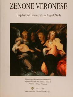 ZENONE VERONESE Un pittore del Cinquecento sul Lago di Garda.: AMATURO M. (e altri)