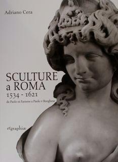 Sculture a Roma 1534 - 1621 da: Cera Adriano