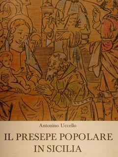 IL PRESEPE POPOLARE IN SICILIA.: UCCELLO A.