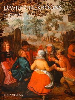 David Vinckboons. Monographie mit kritischem Katalog der: Ertz Klaus -