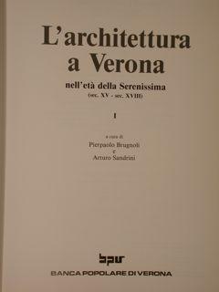 L'ARCHITETTURA A VERONA nell'età della Serenissima (sec.: BRUGNOLI P., SANDRINI