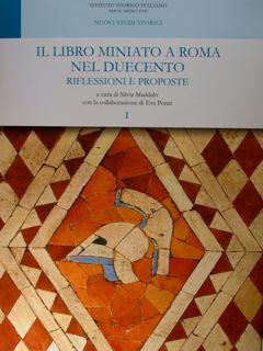 Il Libro miniato a roma nel duecento.: Maddalo Sivia