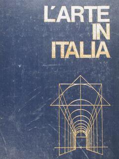 L'Arte in Italia. Dal secolo XII al: Ragghianti Carlo Ludovico
