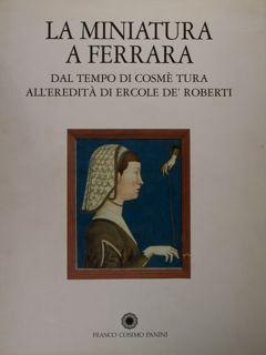 LA MINIATURA A FERRARA DAL TEMPO DI: TONIOLO F. (a