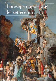 Il presepe napoletano del settecento.: Fittipaldi Teodoro