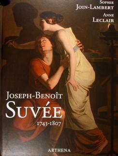 Joseph-Benoìt Suvée 1743-1807. Un artiste entre Bruges,: Join-Lambert Sophie -