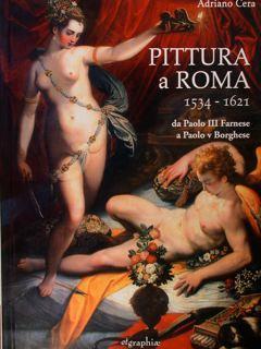 Pittura a Roma 1534 - 1621 da: Cera Adriano