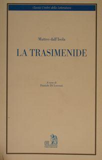 Classici Umbri della Letteratura. LA TRASIMENIDE.: MATTEO DALL'ISOLA -
