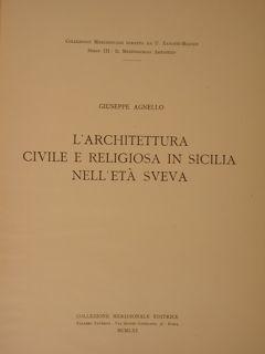 L'ARCHITETTURA CIVILE E RELIGIOSA IN SICILIA NELL'ETÀ: AGNELLO G.