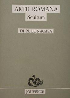 Arte Romana. Scultura.: Bonacasa N.