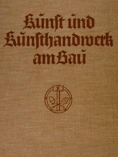 KUNST UND KUNSTHANDWERK AM BAU. 233 Arbeiten