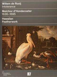 Willem de Rooij Intolerance - Melchior d'Hondecoeter: AA.VV.