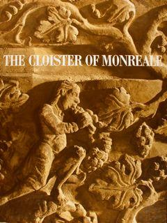 THE CLOISTER OF MONREALE and Romanesque Sculpture in Sicily.
