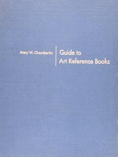 GUIDE TO ART REFERENCE BOOKS.: CHAMBERLIN MARY W.