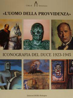 """L'UOMO DELLA PROVVIDENZA"""". ICONOGRAFIA DEL DUCE 1923-1945.: DI GENOVA GIORGIO"""