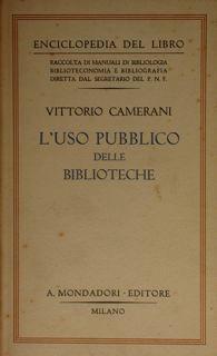L'USO PUBBLICO DELLE BIBLIOTECHE.: CAMERANI VITTORIOI