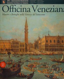 OFFICINA VENEZIANA, Maestri e Botteghe nella Venezia: MAGANI F., PEDROCCO