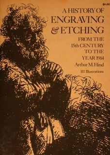 A History of ENGRAVING & ETCHING from: HIND ARTHUR M.