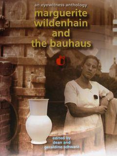 An eyewitness anthology. MARGUERITE WILDENHAIN AND THE: SCHWARZ