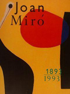 JOAN MIRO 1893 - 1993. Mostra Fundacio: AA.VV.