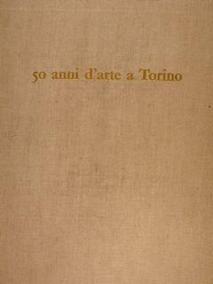 50 ANNI D'ARTE A TORINO.: CAMPAGNOLI A.