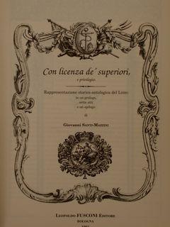CON LICENZA DEI SUPERIORI, e privilegio.Rappresentazione storica-antologica: SANTI MAZZINI G.