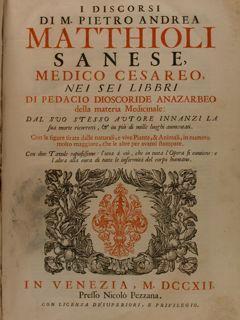 I DISCORSI DI M. PIETRO ANDREA MATTHIOLI: MATTIOLI Pietro Andrea