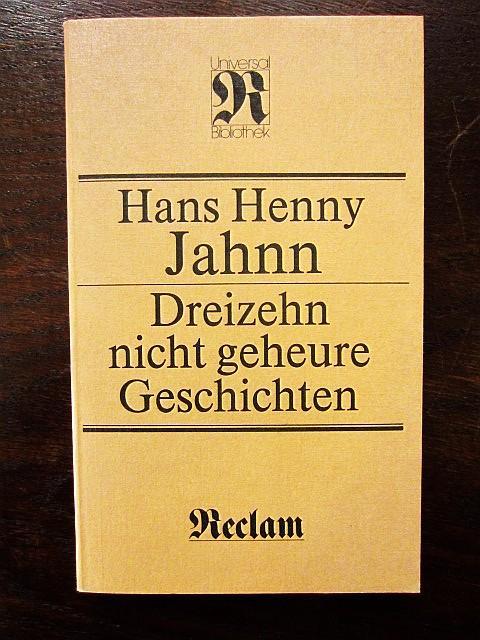 Dreizehn nicht ganz geheure Geschichten: Jahnn, Hans Henny