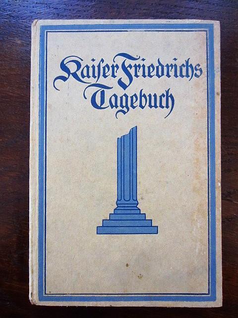 Kaiser Friedrichs Tagebuch. Mit Einleitung und Aktenstücken: Engel, Eduard