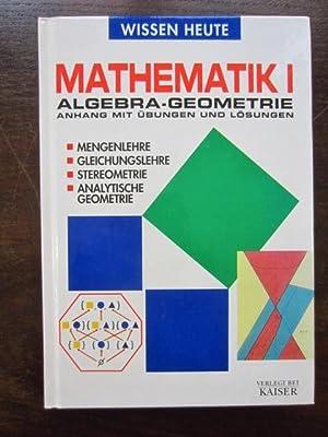 Mathematik I: Algebra und Geometrie. Anhang mit