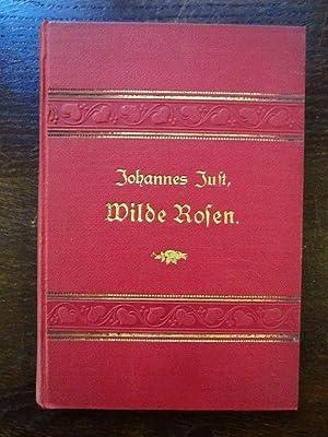 Wilde Rosen. Humoristische Gedichte und Vorträge: Just, Johannes
