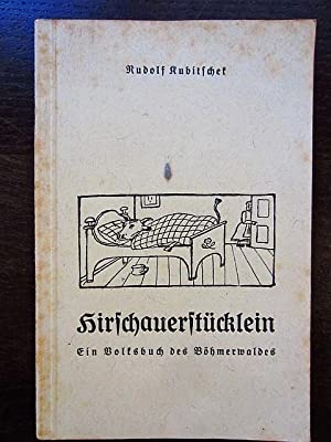 Kirschauerstücklein. Ein Volksbuch des Böhmerwaldes: Kubitschek, Rudolf