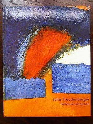 Jutta Freudenberger. Farbraum Landschaft: Brockhaus, Christoph/Lepper, Katharina/Schneckenburger,