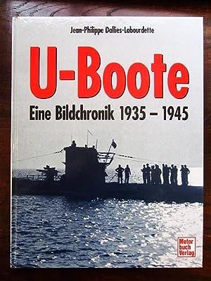 U-Boote. Eine Bildchronik 1935-1945: Dallies-Labourdette, Jean-Philippe