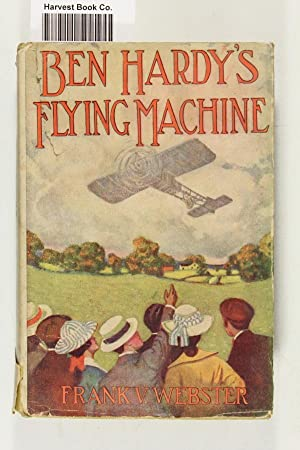 Ben Hardy's Flying Machine: Or Making A Record For Himself: Webster, Frank