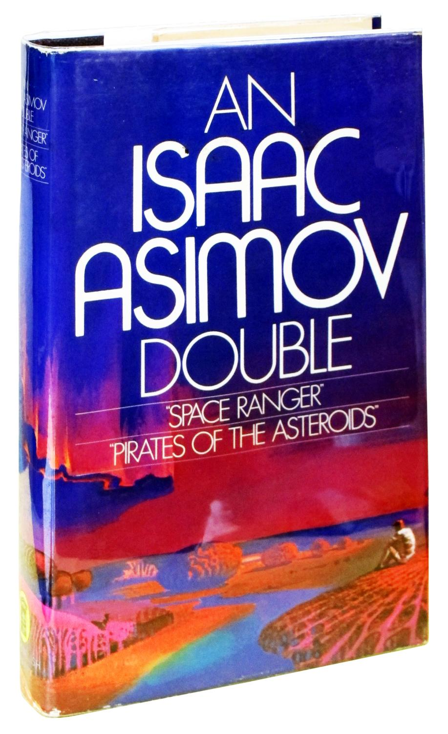 An Isaac Asimov Double: Space Ranger [and] Pirates of the Asteroids: Isaac Asimov