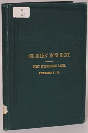 Proceedings at the Unveiling of the Soldiers' Monument on the Site of Fort Stephenson, Fremont...