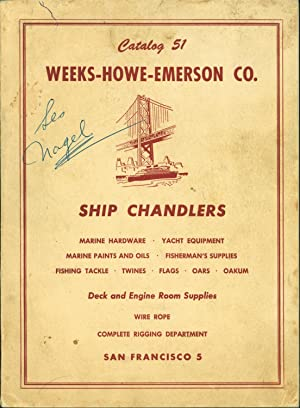 Weeks-Howe-Emerson Co. Catalogue 51. Ship Chandlers: Weeks-Howe-Chandler Co